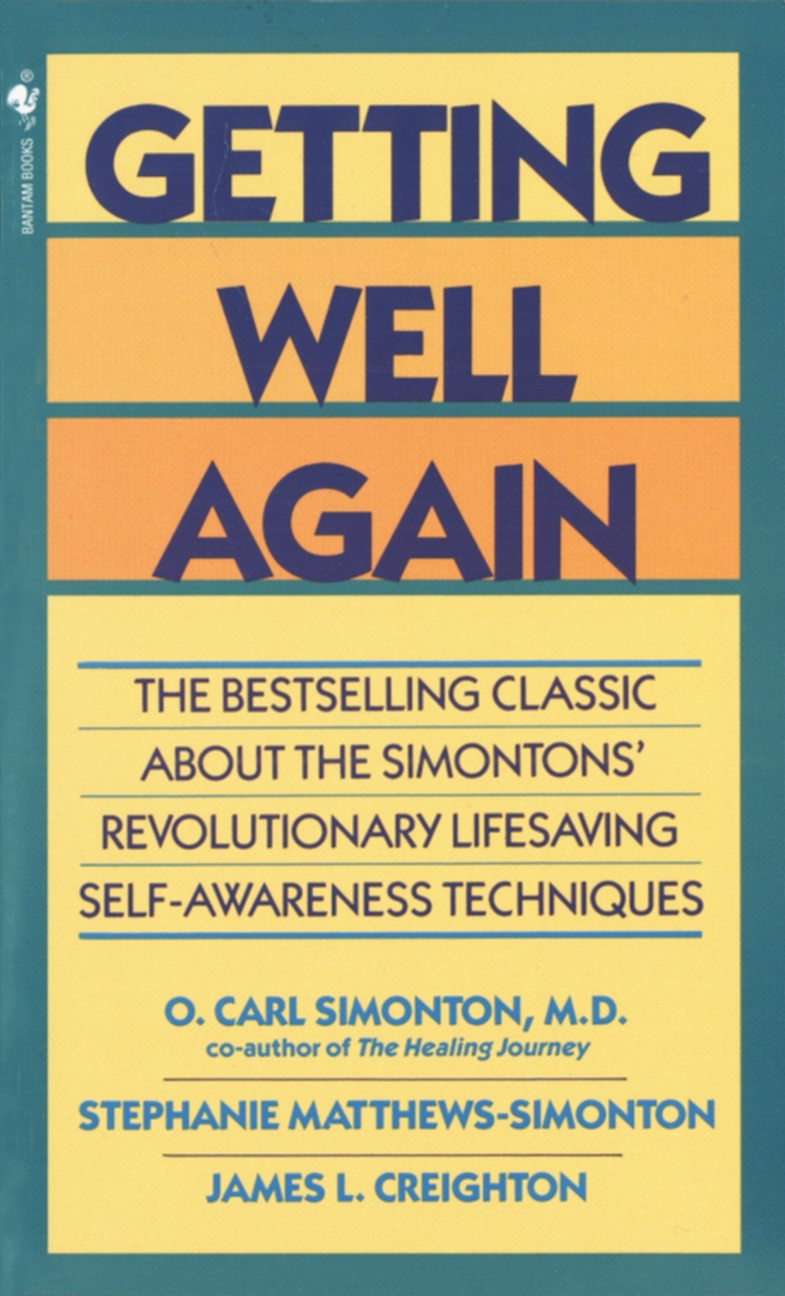 Getting Well Again: The Bestselling Classic About the Simontons ...