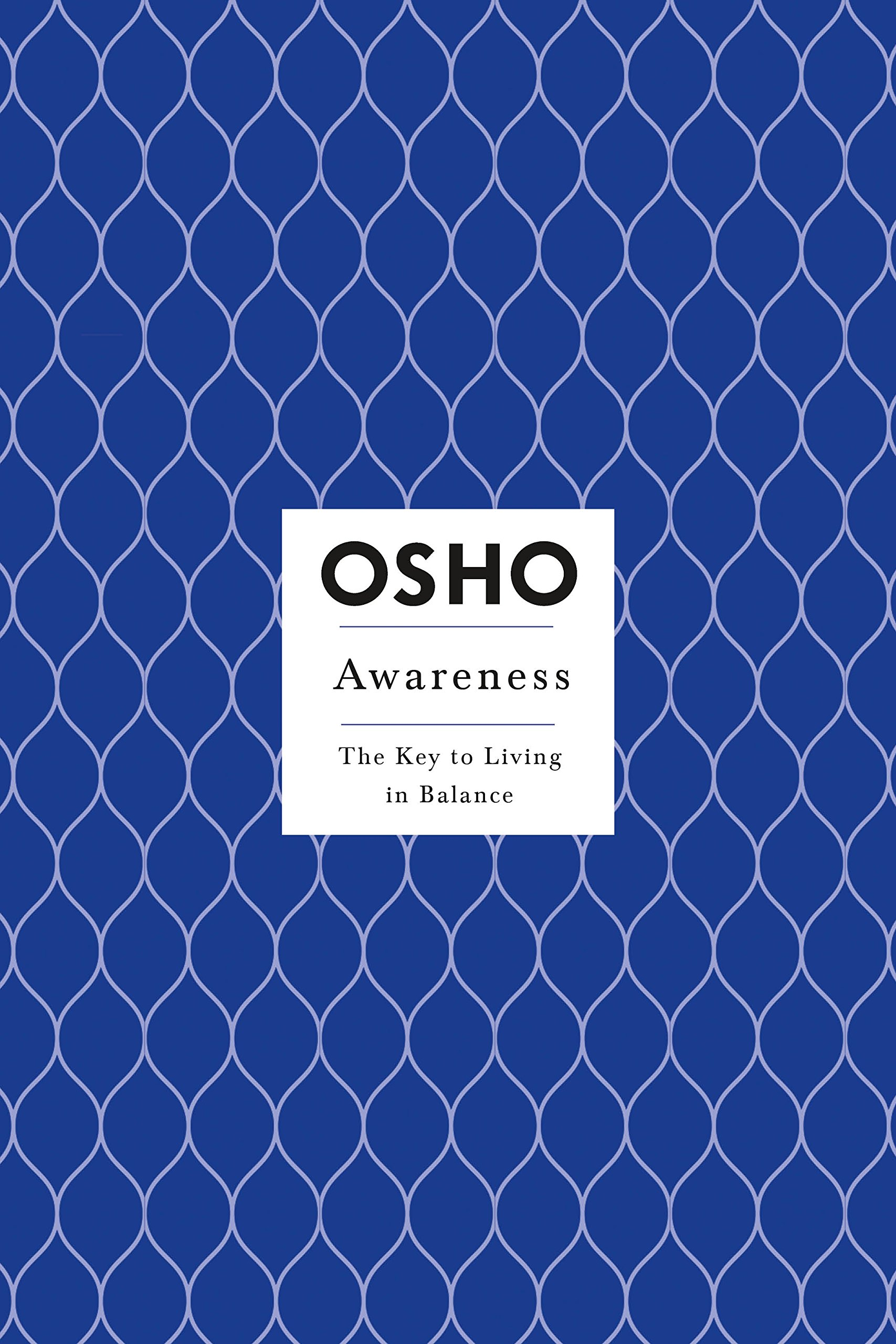 Awareness: The Key to Living in Balance (Insights for a New Way of Living):  Osho, Sarito Carol Neiman: 9780312275631: Amazon.com: Books