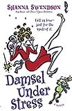 Damsel Under Stress