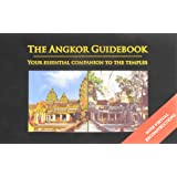 The Angkor Guidebook: Your Essential Companion to the Temples