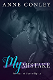 My Mistake (Stories of Serendipity Book 7)