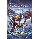 Mountain Hostage (K-9 Mountain Guardians Book 2)