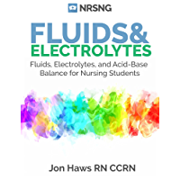 Fluids, Electrolytes and Acid-Base Balance: a Guide for Nurses + Practice Questions, Case Studies, Charts
