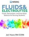 Fluids, Electrolytes and Acid-Base Balance: a Guide for Nurses + Practice Questions, Case Studies, Charts