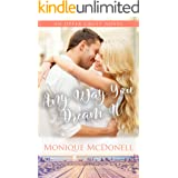 Any Way You Dream It: An Upper Crust Novel - Book 2 - a fake enagagement small town romance (Upper Crust Series)