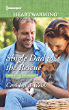 Single Dad to the Rescue: A Clean Romance (City by the Bay Stories Book 4)