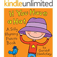 If You Have A Hat: A Silly Rhyming Picture Book for Kids (English Edition)