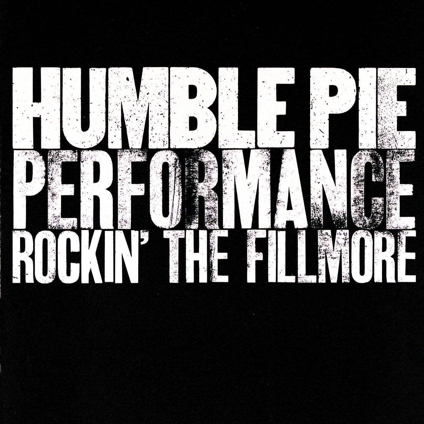 Humble Pie performance: Rockin' the Fillmore by HUMBLE PIE