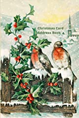 Christmas Card Address Book: Mailing Address Log Book and 10 Year Christmas Card Tracker With Tabs (Birds) Paperback