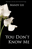 You Don't Know Me (The You Don't Know Me Trilogy Book 1) (English Edition)