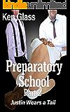 Preparatory School: Part 2- Justin Wears a Tail