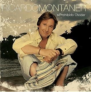 Prohibido Olvidar. Prohibido Olvidar. Ricardo Montaner