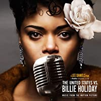 United States Vs. Billie Holiday (Music From The Motion Picture)
