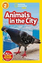 National Geographic Readers: Animals in the City (L2) Kindle Edition