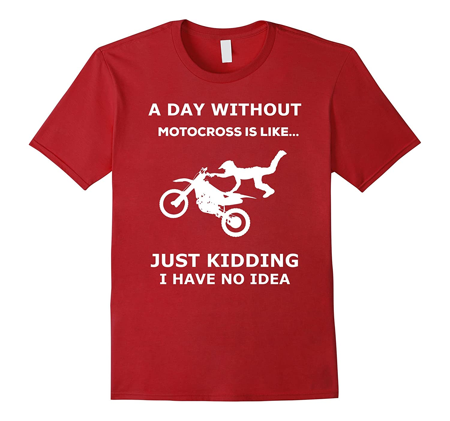 A Day Without Motocross Is Like Funny Supercross T-shirt-CD