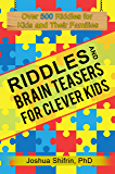 Riddles and Brain Teasers for Clever Kids: Over 500 riddles for kids and their families