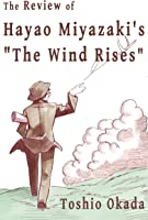The Review Of Hayao Miyazaki's The Wind Rises