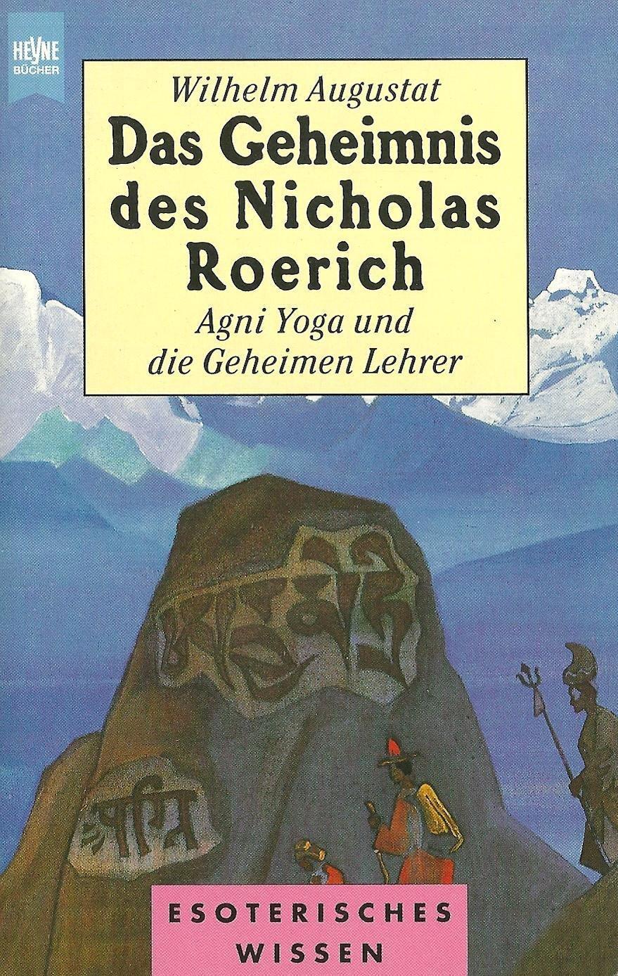 Das Geheimnis des Nicholas Roerich, Agni Yoga und die ...