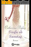 Single ab Samstag (Eine Braut für jeden Tag 4) (German Edition)