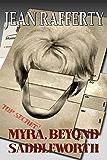 Myra, Beyond Saddleworth