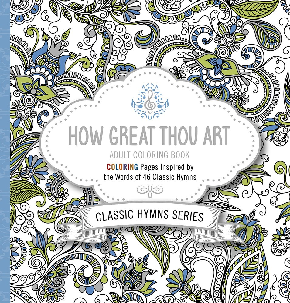 Under the sea coloring book for adults - Amazon Com How Great Thou Art Adult Coloring Book Coloring Pages Inspired By The Words Of Forty Six Classic Hymns 9781629989624 Passio Books