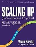 Scaling Up (Escalando sua Empresa): Como Algumas Empresas Conseguem Crescer... e Porque as Demais Não (Portuguese…