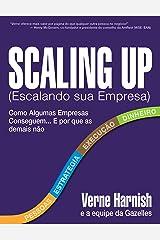 Scaling Up (Escalando sua Empresa): Como Algumas Empresas Conseguem Crescer... e Porque as Demais Não (Portuguese Edition) Edición Kindle