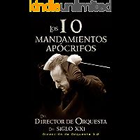 Los 10 Mandamientos Apócrifos del Director de Orquesta del Siglo XXI: Dirección Orquestal 3.0 (Spanish Edition) book cover