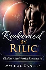 Redeemed By Rilic: Olodian Alien Warrior Romance Kindle Edition