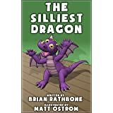 The Silliest Dragon: A Bedtime Story for Kids with Dragons (Dragon Books for Children)