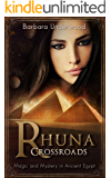 Rhuna: Crossroads: Magic and Mystery in Ancient Egypt (A Quest for Ancient Wisdom Book 2)