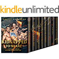 Kidnapped To Share: A Paranormal Mènage & Reverse Harem Collection