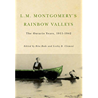 L.M. Montgomery's Rainbow Valleys: The Ontario Years, 1911-1961