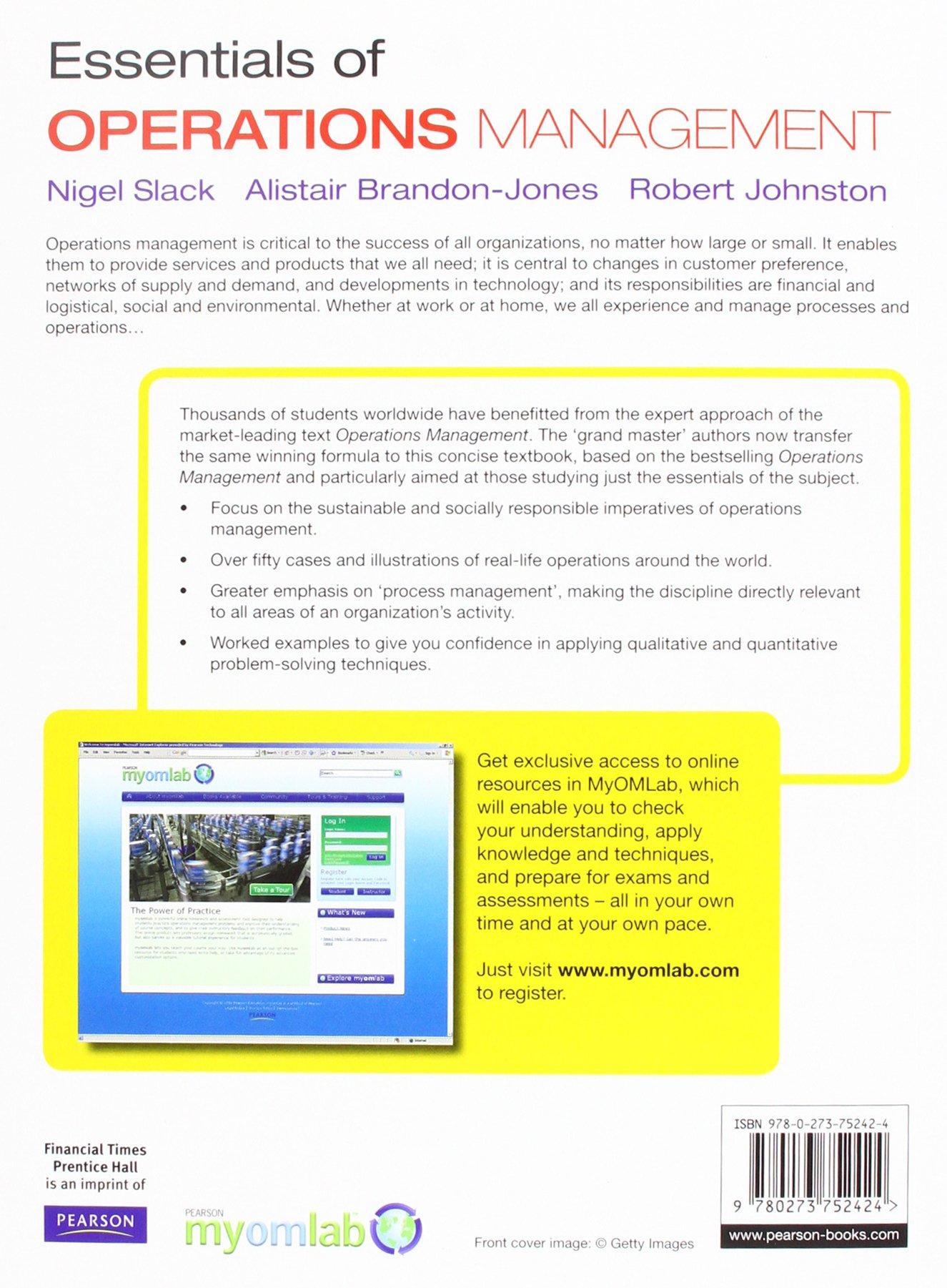 Essentials of Operations Management with MyOMLab: Amazon.co.uk: Prof Nigel  Slack, Prof Alistair Brandon-Jones, Prof Robert Johnston: 9781292182353:  Books