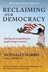Reclaiming Our Democracy: Healing the Break Between People and Government, 20th Anniversary Edition Kindle Edition
