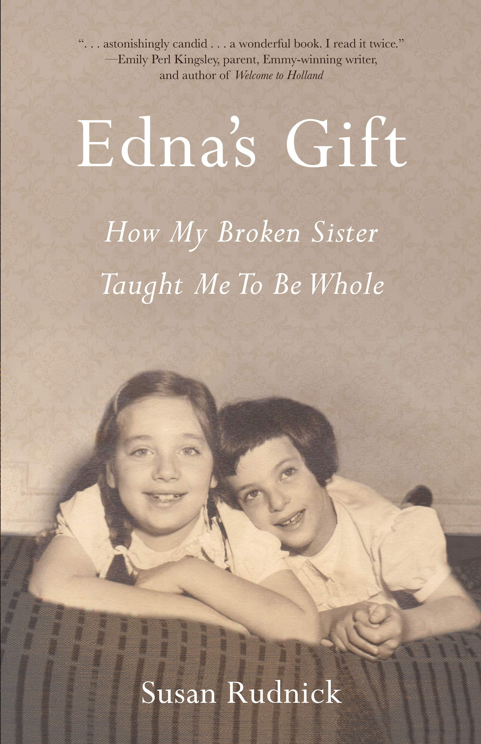 Edna's Gift: How My Broken Sister Taught Me to Be Whole