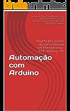 Automação com Arduino: Projeto dos alunos do curso Técnico em Eletrotécnica - ETE - Goiana - PE
