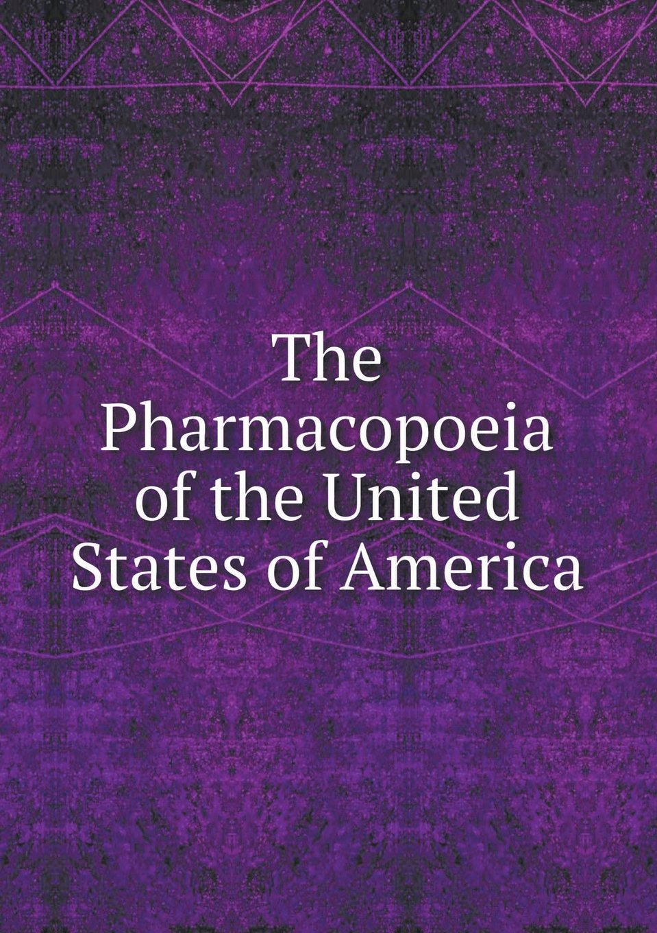Download The Pharmacopoeia of the United States of America PDF