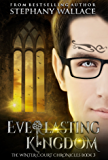Everlasting Kingdom (The Winter Court Chronicles Book 3)