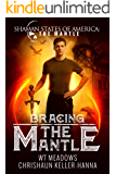 Bracing the Mantle (The Shaman States of the America: The South Book 3)