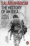 Salafi-Jihadism. The History of an Idea