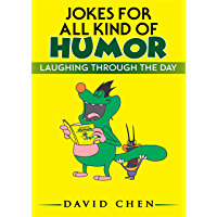 Jokes For All Kind of Humor ( Funny jokes for adults, funniest jokes, joke of the day, funny short stories, dirty-jokes ) (English Edition)