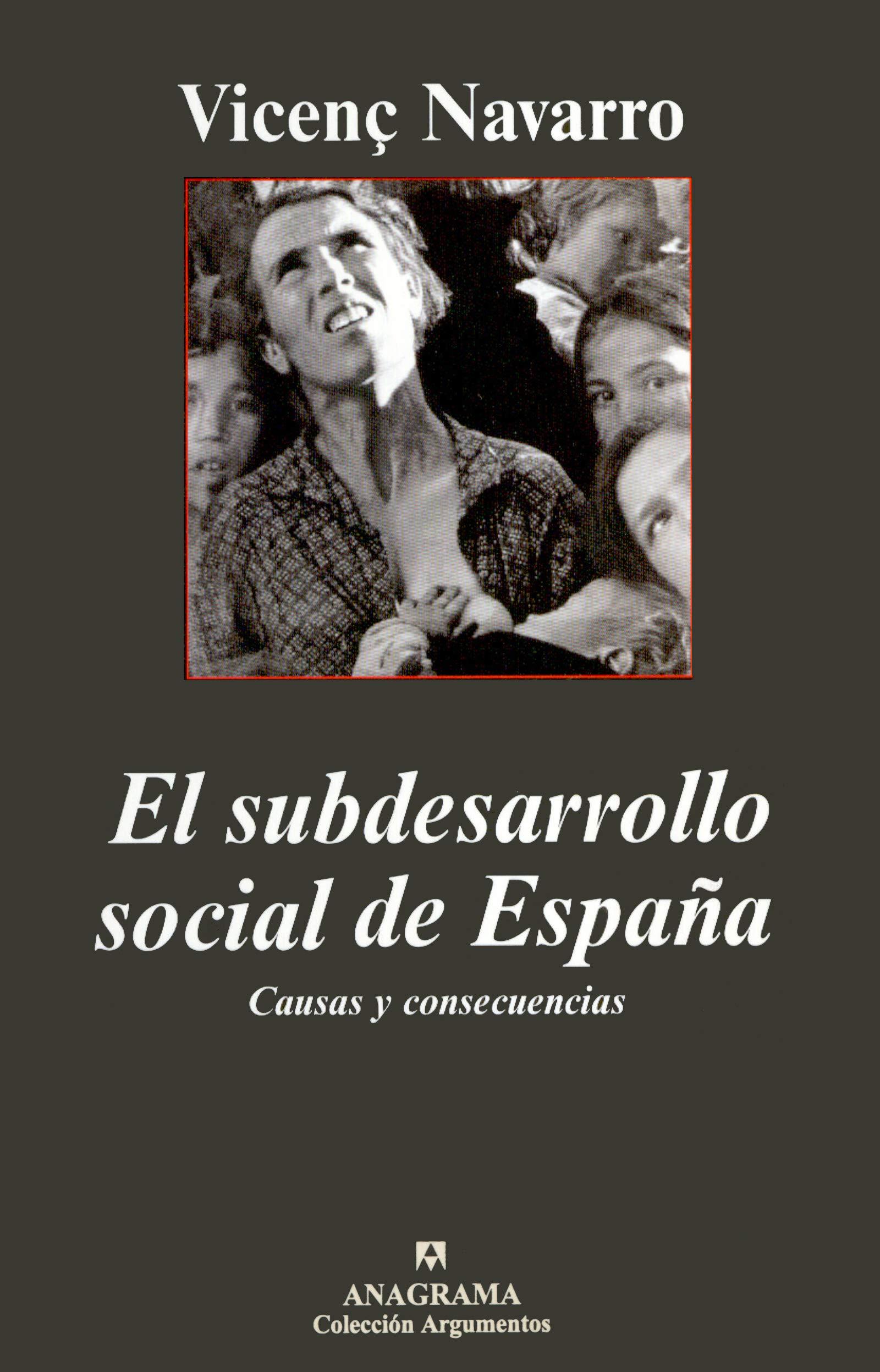 El subdesarrollo social de España. Causas y consecuencias Argumentos: Amazon.es: Navarro, Vicenç: Libros
