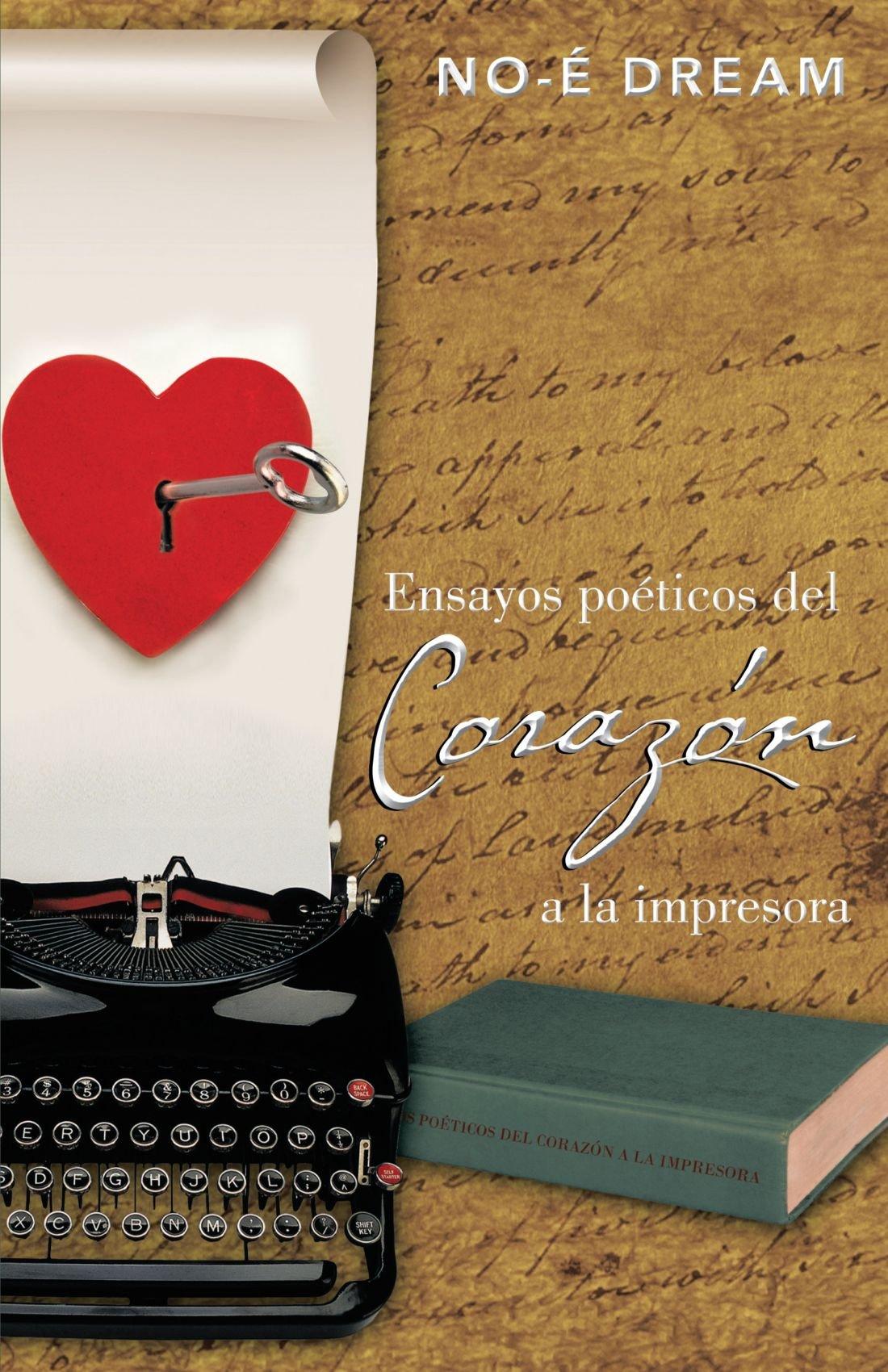 Ensayos Poéticos Del Corazón A La Impresora (Spanish Edition ...