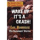 Wake Up, It's A Crash - The Survivors' Stories