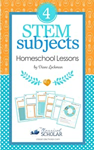 STEM Homeschooling Tips: How to Create Fun Lessons in Science, Tech, Engineering, Math