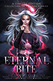 Eternal Bite: A Limited Edition Collection of Vampire Stories