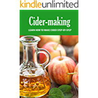 Cider-making: Learn How To Make Cider Step-By-Step : The Big Book of Cidermaking