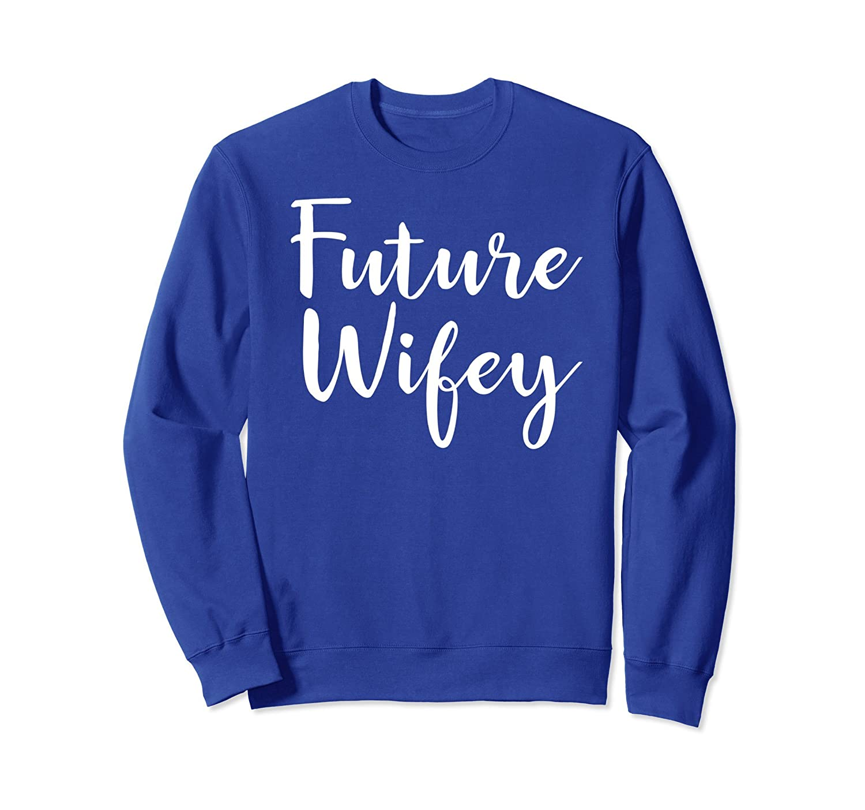 Future Wifey Sweatshirt for Women Engaged Couples Mrs Gift-alottee gift