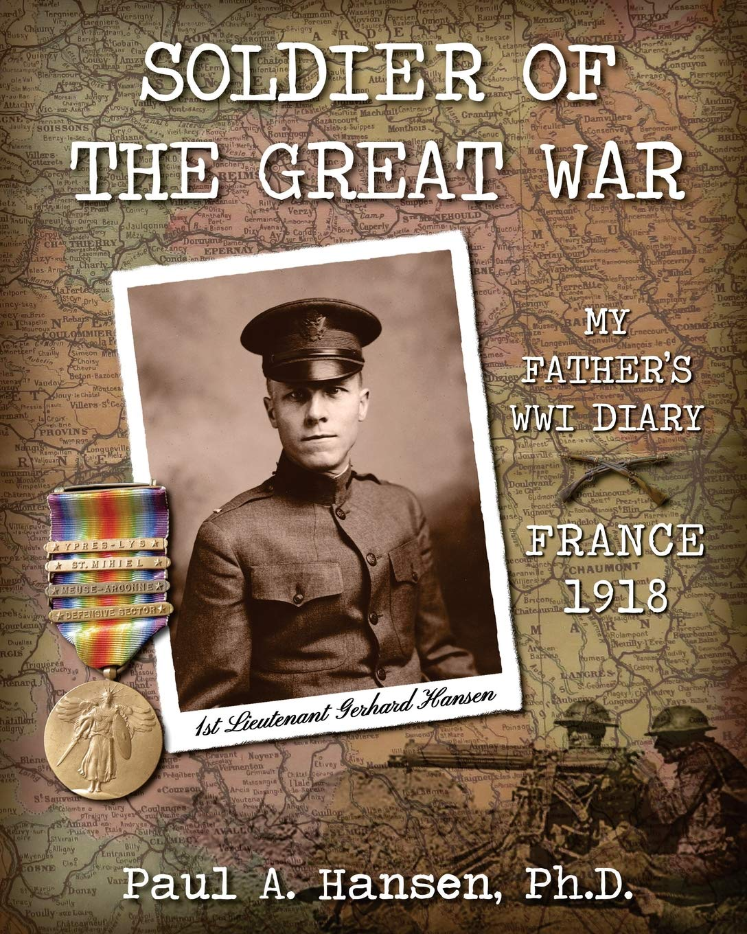 Soldier of the Great War: My Fathers Diary of 1918 in WW I in France pdf epub